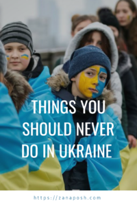 Things You Should Never Do In Ukraine