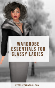Wardrobe Essentials For Classy Women